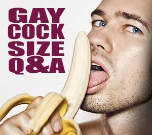 "Are big dick gay men seeking gay big dick? Does penis size influece gay male sexual roles? Do the hung want to be even more hung? These and other titilating cock size questions are answered in this Gay Cock Size Q&A""  Check it out..."