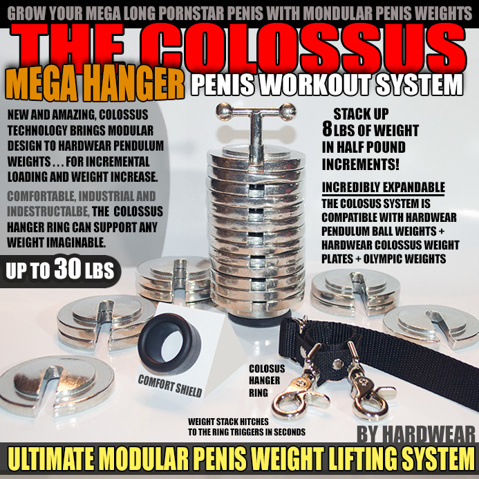 COLOSSUS PENIS HANGER MODULAR PENIS WEIGHT SYSTEM - allknight.com: The best Penis Weights System and Penis Hanger on the market...The amazing Colossus Mega Hanger by Hardwear expands and adjusts its load from .5lbs to 8lbs instantly.  Just slide another weight plate on and grow, grow, grow! With Colossus penis enlargement is easy.