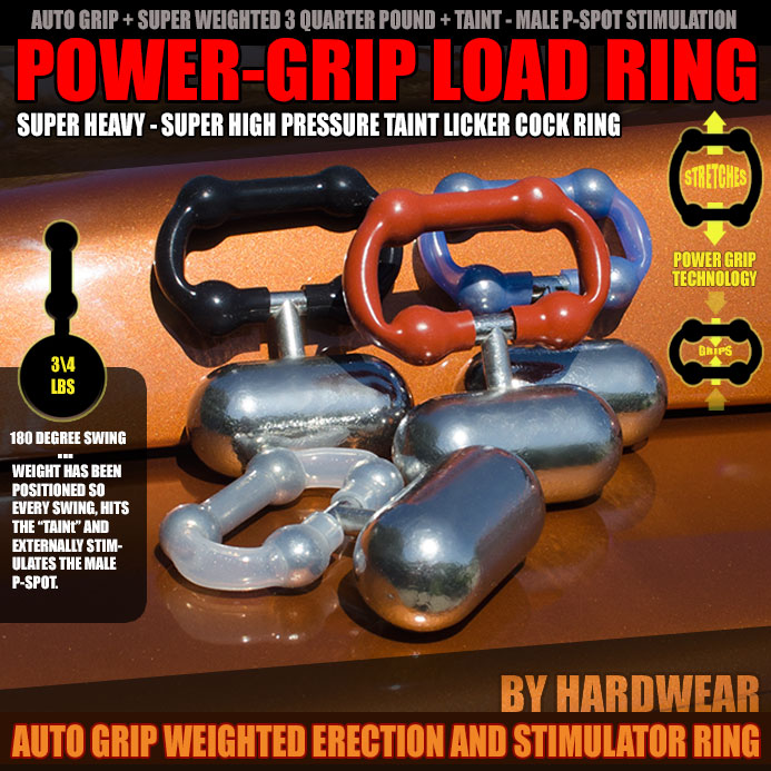 THE POWER GRIP LOAD RING - allknight.com: The Power Grip Load Ring is the awesome weighted cock and balls ring by Hardwear that lets a boy swing three-quarters of a full pound between his legs, while enjoying the awesome high-power erection enhancement that our Power Grip rings are famous for.